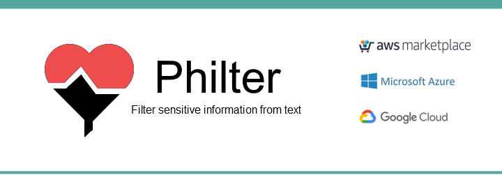 Philter is available on AWS, Azure, and Google Cloud.